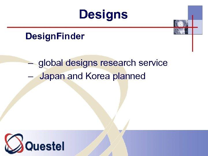 Designs Design. Finder – global designs research service – Japan and Korea planned