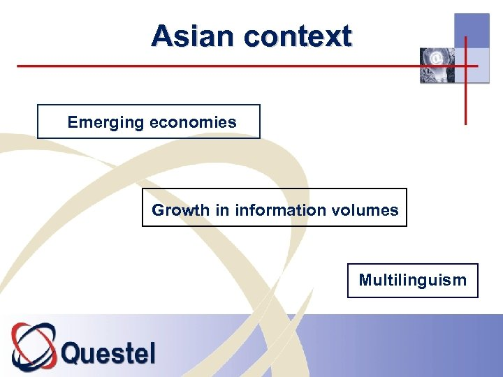 Asian context Emerging economies Growth in information volumes Multilinguism