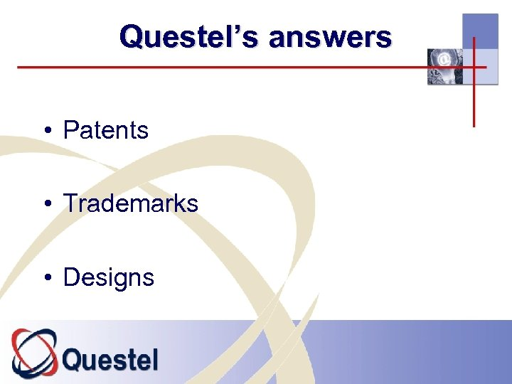 Questel's answers • Patents • Trademarks • Designs
