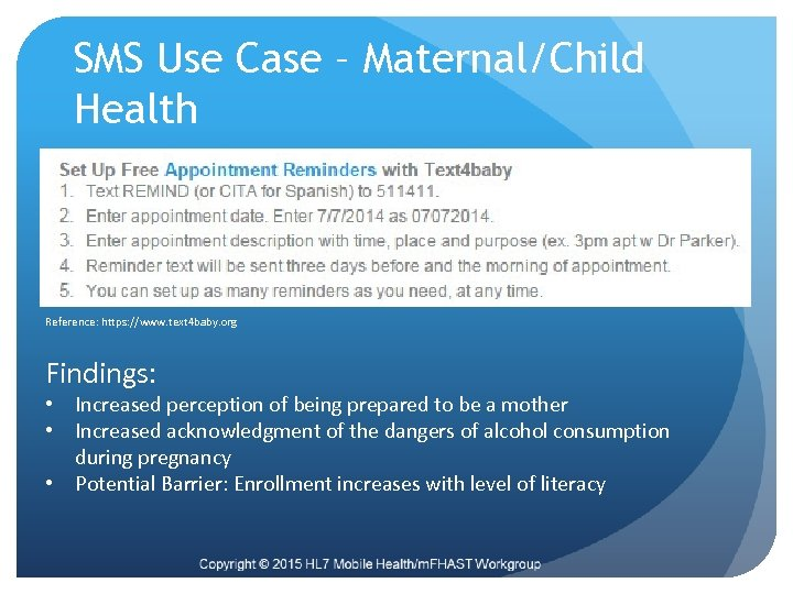 SMS Use Case – Maternal/Child Health Reference: https: //www. text 4 baby. org Findings: