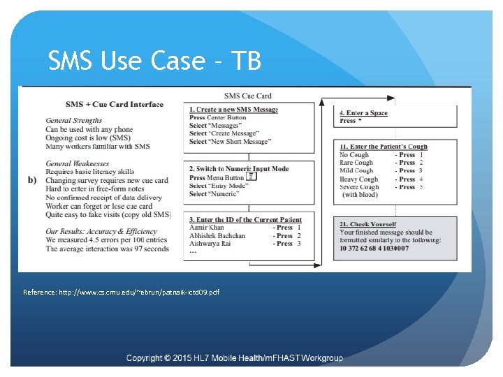 SMS Use Case – TB Reference: http: //www. cs. cmu. edu/~ebrun/patnaik-ictd 09. pdf