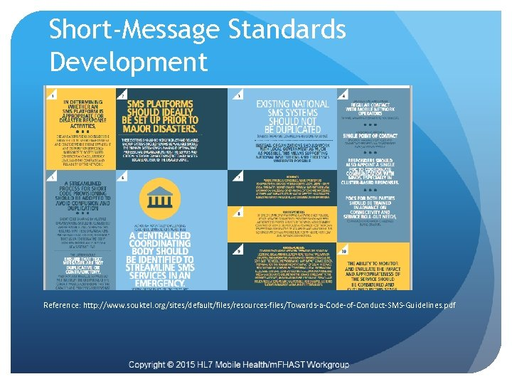 Short-Message Standards Development Reference: http: //www. souktel. org/sites/default/files/resources-files/Towards-a-Code-of-Conduct-SMS-Guidelines. pdf