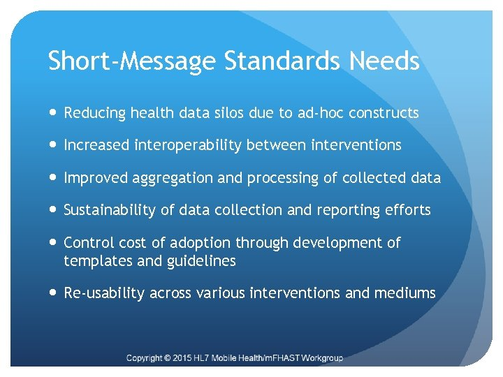 Short-Message Standards Needs Reducing health data silos due to ad-hoc constructs Increased interoperability between