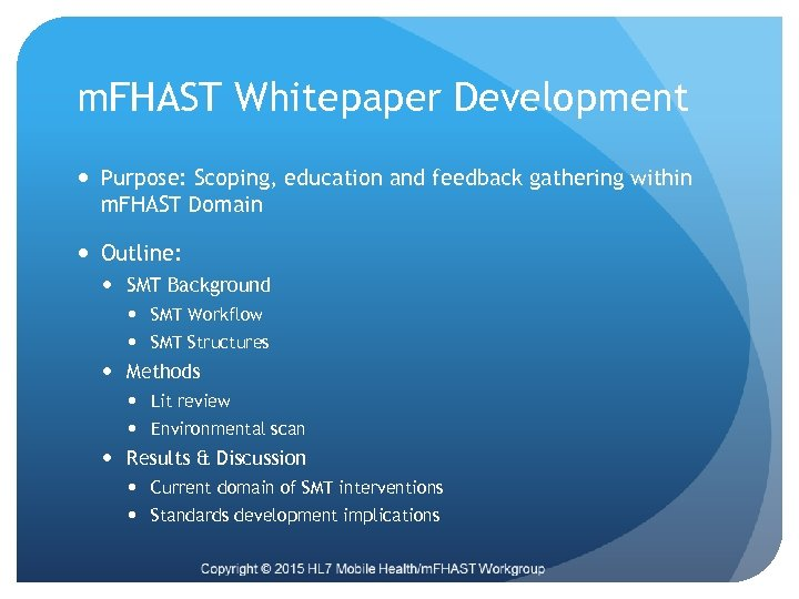 m. FHAST Whitepaper Development Purpose: Scoping, education and feedback gathering within m. FHAST Domain