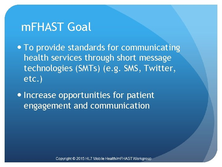 m. FHAST Goal To provide standards for communicating health services through short message technologies