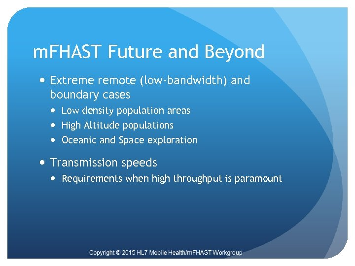 m. FHAST Future and Beyond Extreme remote (low-bandwidth) and boundary cases Low density population