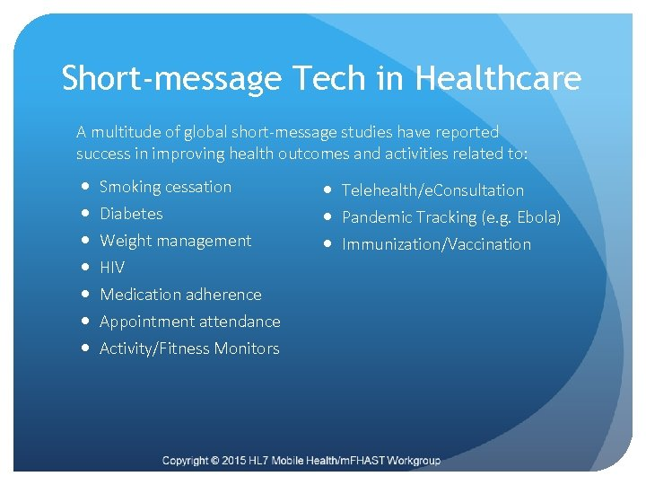 Short-message Tech in Healthcare A multitude of global short-message studies have reported success in