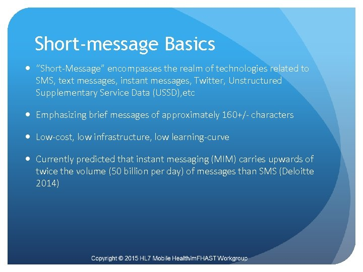 """Short-message Basics """"Short-Message"""" encompasses the realm of technologies related to SMS, text messages, instant"""