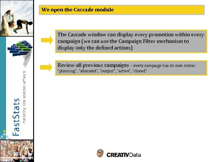 We open the Cascade module The Cascade window can display every promotion within every