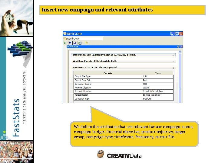 Insert new campaign and relevant attributes We define the attributes that are relevant for