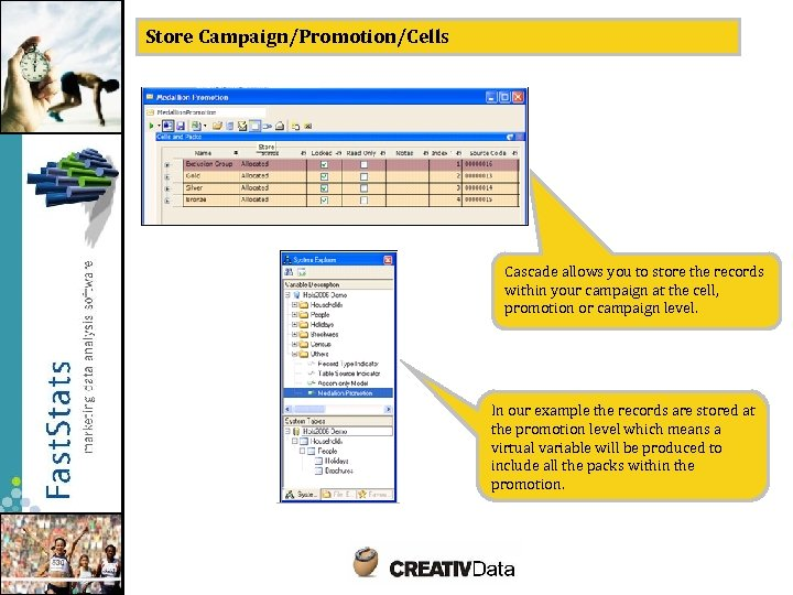 Store Campaign/Promotion/Cells Cascade allows you to store the records within your campaign at the