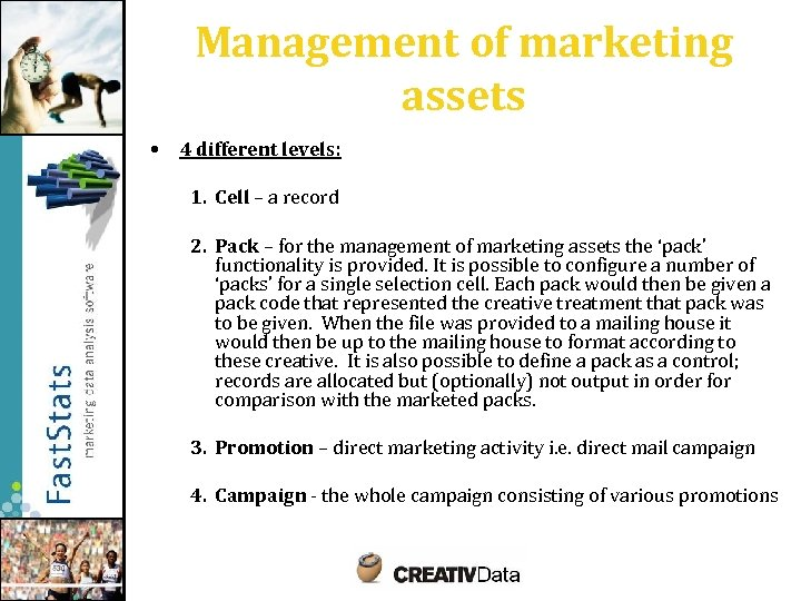 Management of marketing assets • 4 different levels: 1. Cell – a record 2.