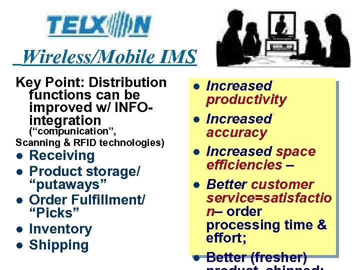 "Wireless/Mobile IMS Key Point: Distribution functions can be improved w/ INFOintegration (""compunication"", Scanning &"