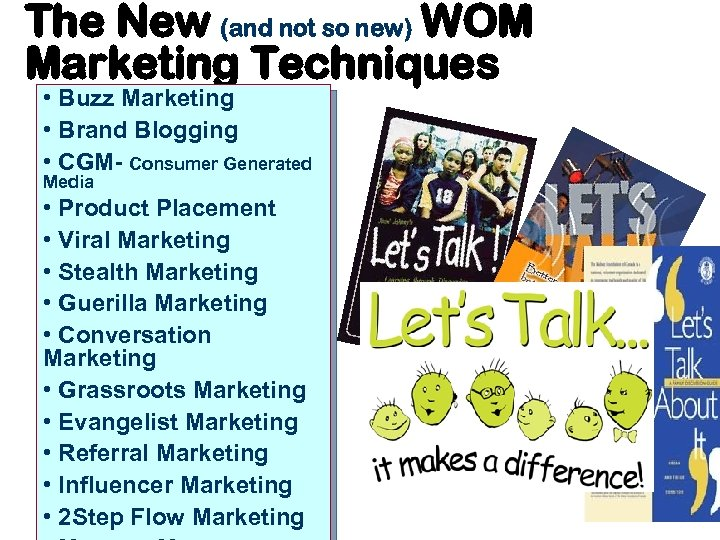 The New (and not so new) WOM Marketing Techniques • Buzz Marketing • Brand