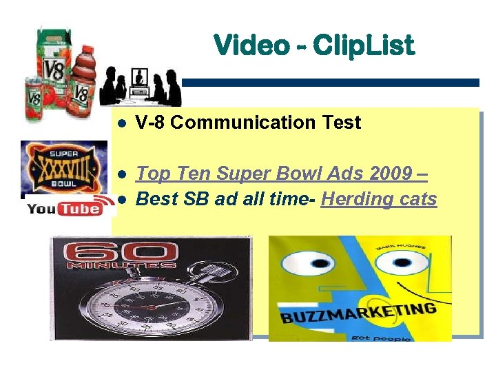 Video - Clip. List l V-8 Communication Test l Top Ten Super Bowl Ads