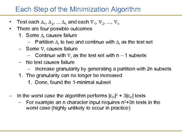Each Step of the Minimization Algorithm • • Test each 1, 2, . .