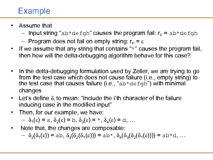 "Example • Assume that – Input string ""ab*defgh"" causes the program fail: r. F"