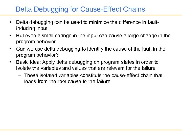 Delta Debugging for Cause-Effect Chains • Delta debugging can be used to minimize the
