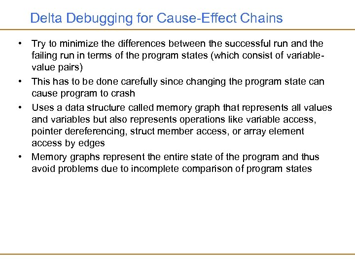 Delta Debugging for Cause-Effect Chains • Try to minimize the differences between the successful