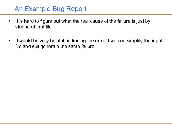 An Example Bug Report • It is hard to figure out what the real