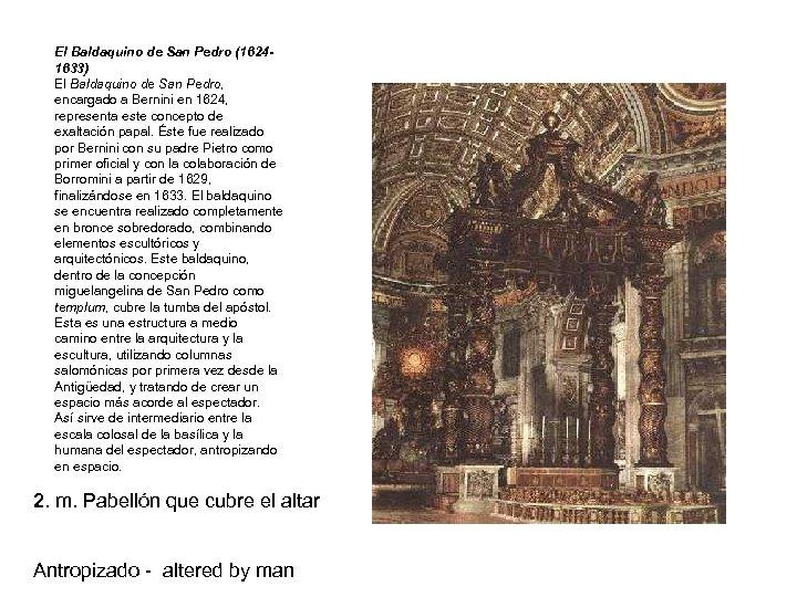 El Baldaquino de San Pedro (1624 1633) El Baldaquino de San Pedro, encargado a