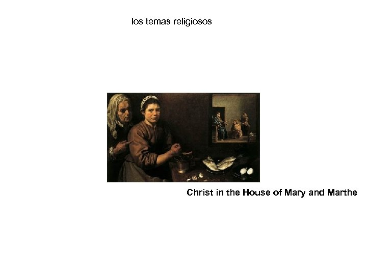 los temas religiosos Christ in the House of Mary and Marthe