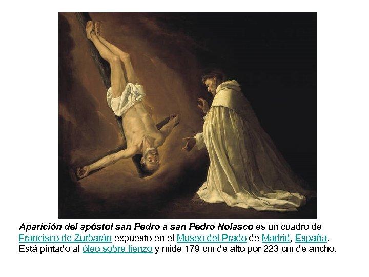 Aparición del apóstol san Pedro a san Pedro Nolasco es un cuadro de Francisco