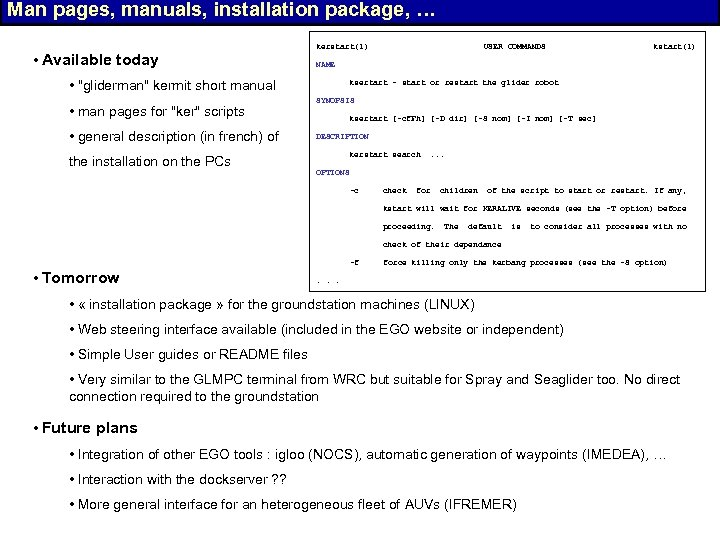Man pages, manuals, installation package, … • Available today kerstart(1) • general description (in