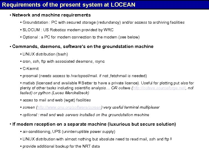 Requirements of the present system at LOCEAN • Network and machine requirements • Groundstation