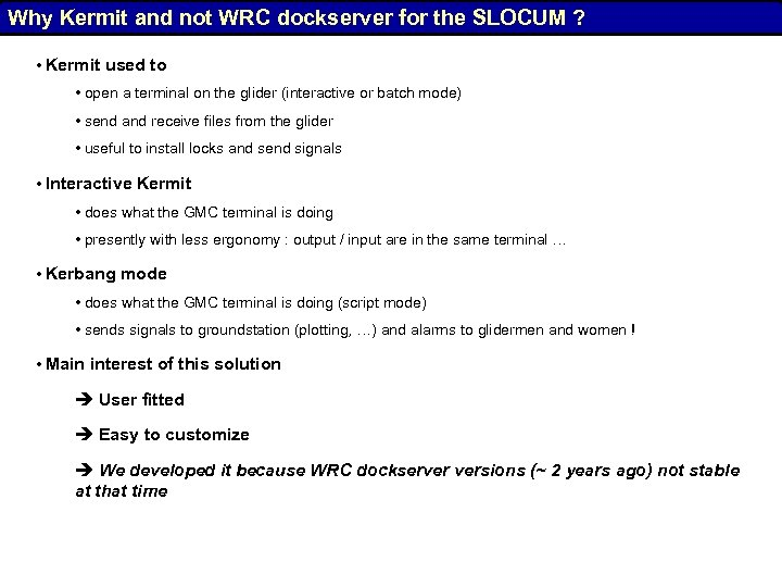 Why Kermit and not WRC dockserver for the SLOCUM ? • Kermit used to