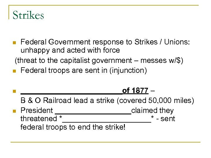 Strikes Federal Government response to Strikes / Unions: unhappy and acted with force (threat