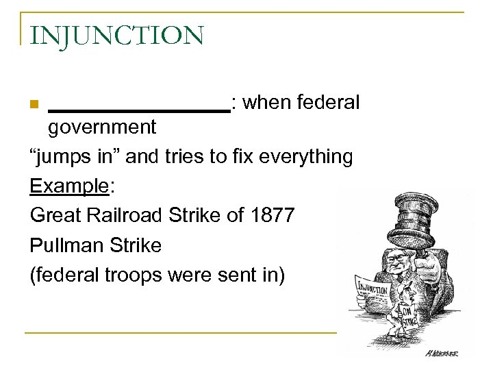 """INJUNCTION ________: when federal government """"jumps in"""" and tries to fix everything Example: Great"""