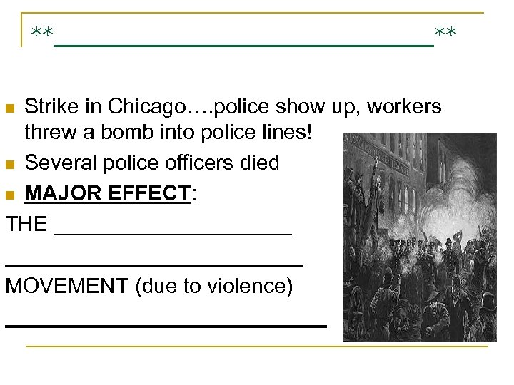 **______________** Strike in Chicago…. police show up, workers threw a bomb into police lines!