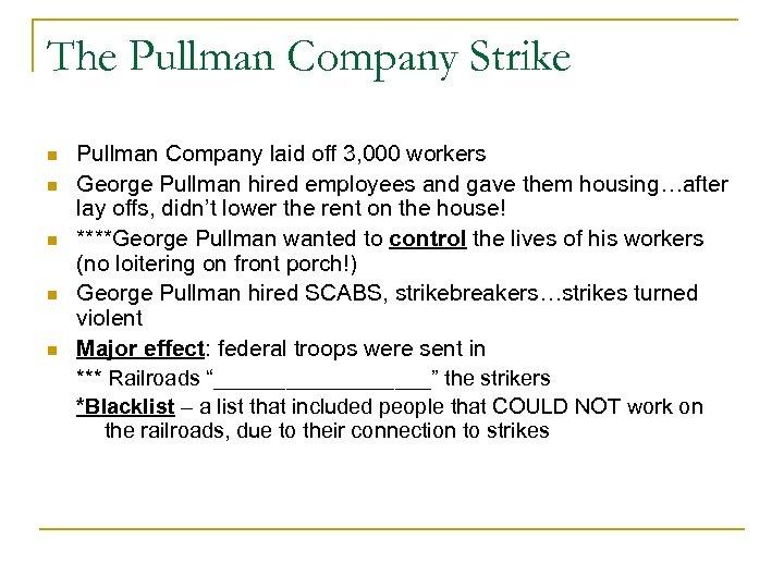 The Pullman Company Strike n n n Pullman Company laid off 3, 000 workers