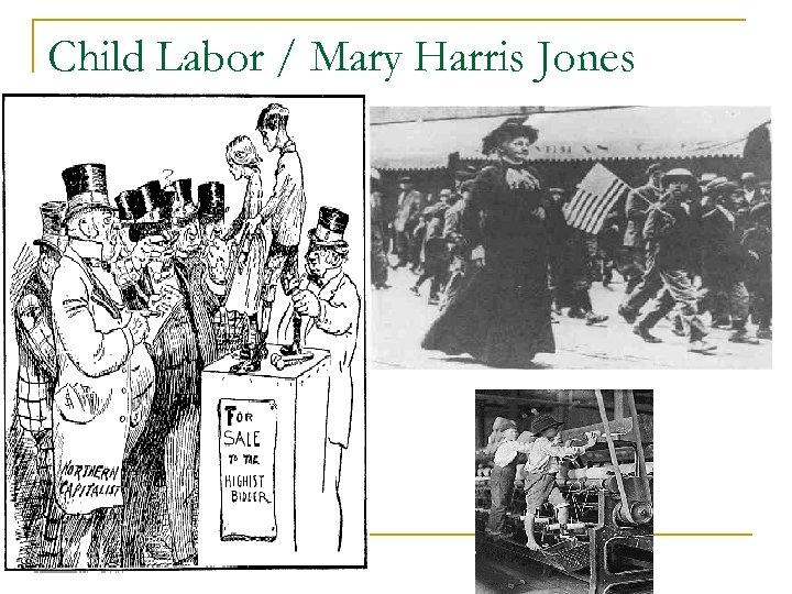 Child Labor / Mary Harris Jones