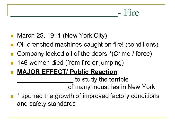 ___________- Fire n n n March 25, 1911 (New York City) Oil-drenched machines caught