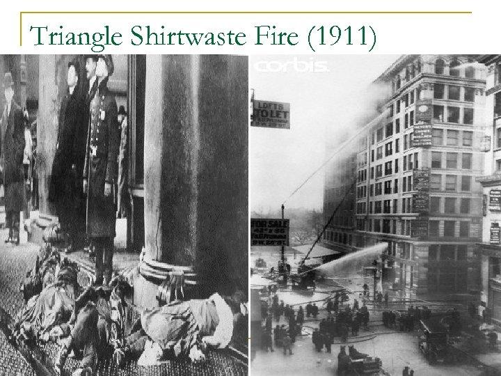 Triangle Shirtwaste Fire (1911)