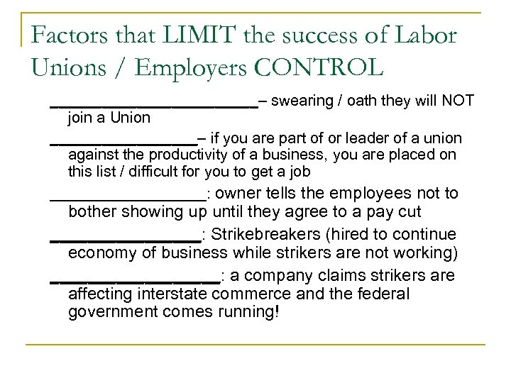 Factors that LIMIT the success of Labor Unions / Employers CONTROL ____________– swearing /