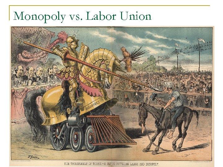 Monopoly vs. Labor Union