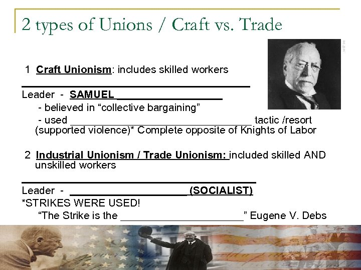 2 types of Unions / Craft vs. Trade 1 Craft Unionism: includes skilled workers