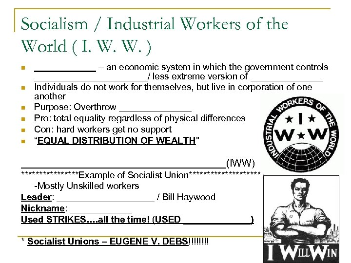 Socialism / Industrial Workers of the World ( I. W. W. ) n n