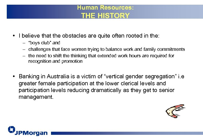 Human Resources: THE HISTORY • I believe that the obstacles are quite often rooted
