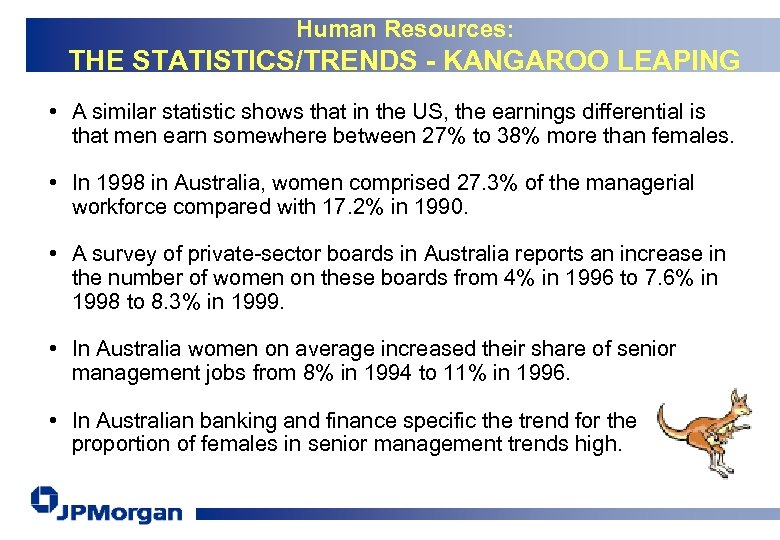 Human Resources: THE STATISTICS/TRENDS - KANGAROO LEAPING • A similar statistic shows that in