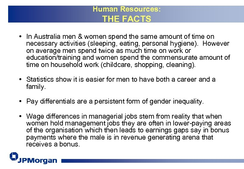 Human Resources: THE FACTS • In Australia men & women spend the same amount