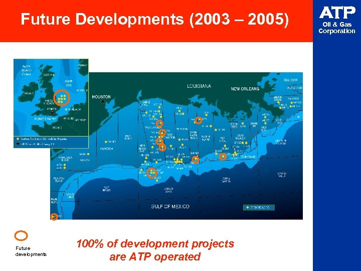 Future Developments (2003 – 2005) Future developments 100% of development projects are ATP operated