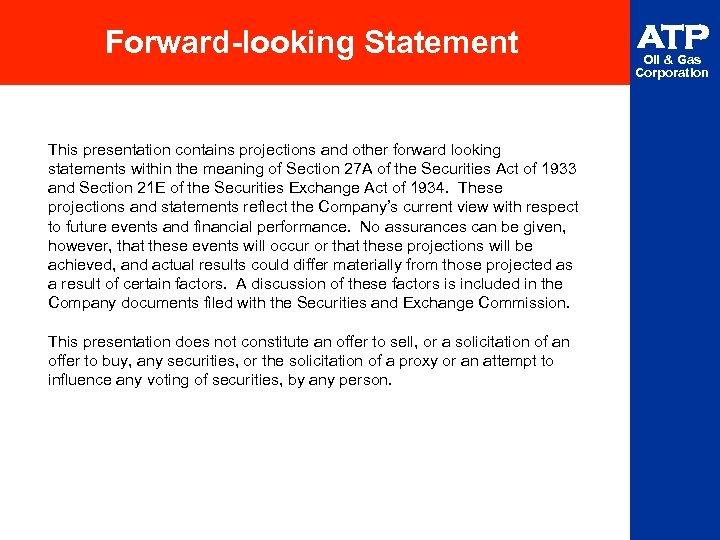 Forward-looking Statement This presentation contains projections and other forward looking statements within the meaning