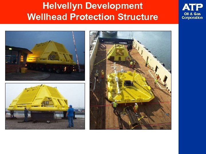 Helvellyn Development Wellhead Protection Structure ATP Oil & Gas Corporation