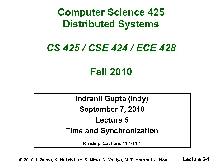 Computer Science 425 Distributed Systems CS 425 / CSE 424 / ECE 428 Fall