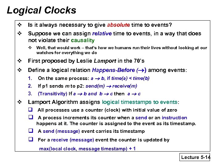 Logical Clocks v Is it always necessary to give absolute time to events? v