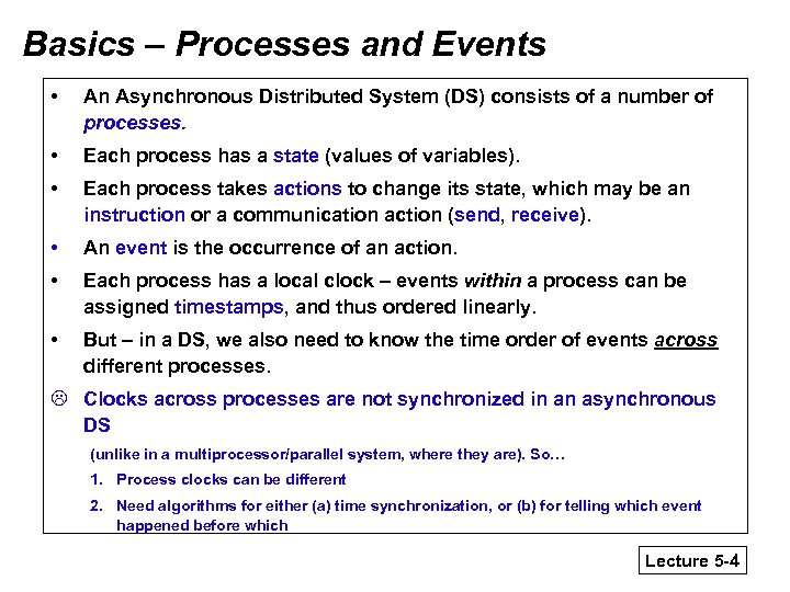 Basics – Processes and Events • An Asynchronous Distributed System (DS) consists of a